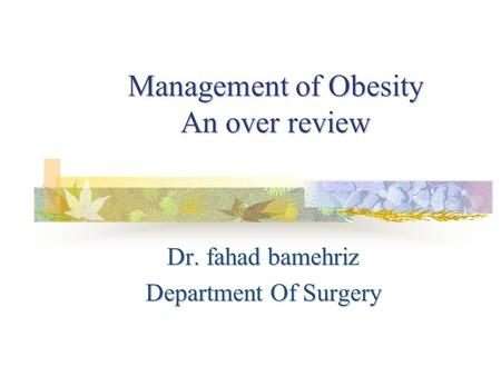 <strong>Management</strong> of <strong>Obesity</strong> An over review