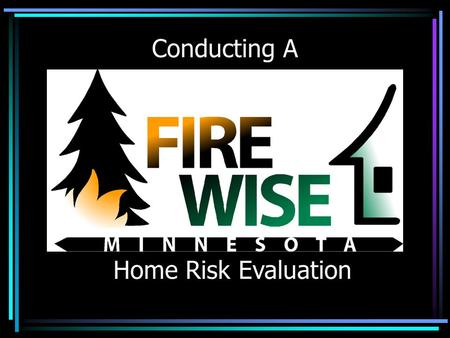 Conducting A Home Risk Evaluation. 3 Major Factors You Will Be Considering.