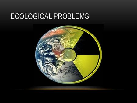 ECOLOGICAL PROBLEMS. Causes of pollution  Road transport  Enterprises  Sewage effluent.  Natural landfill.