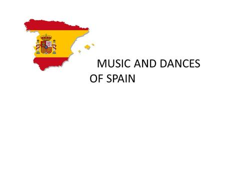 TRADITIONAL MUSIC AND DANCES OF SPAIN