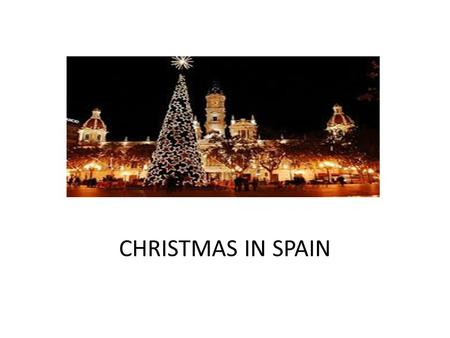 CHRISTMAS IN SPAIN. How long does it take? For many families the Christmas celebration begins on December 8th with the when people decorate their houses.