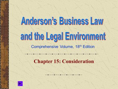Comprehensive Volume, 18 th Edition Chapter 15: Consideration.
