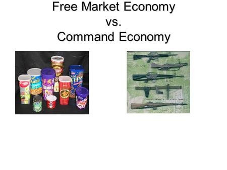 free market vs command economy The prime difference between command economies and free market economies  is the method used to answer the three central questions of what, for whom, and.