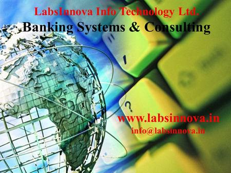 Raj Bank Universal Core Banking System FCBS LabsInnova Info Technology Ltd. Banking Systems & Consulting