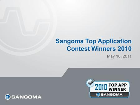 Sangoma Top Application Contest Winners 2010 May 16, 2011.