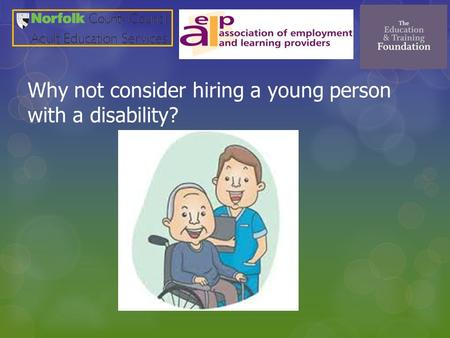 Why not consider hiring a young person with a disability?