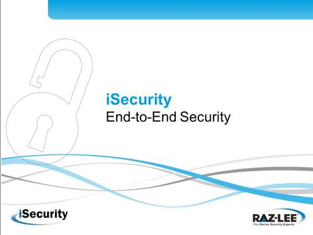 ISecurity End-to-End Security. Part 1 Overview About Raz-Lee Internationally renowned System i solutions provider Founded in 1983; 100% focused on System.