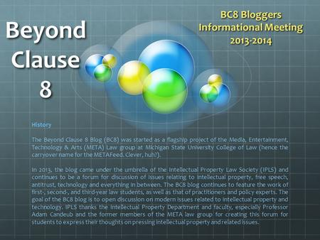 Beyond Clause 8 BC8 Bloggers Informational Meeting 2013-2014 History The Beyond Clause 8 Blog (BC8) was started as a flagship project of the Media, Entertainment,