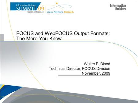 FOCUS and WebFOCUS Output Formats: The More You Know