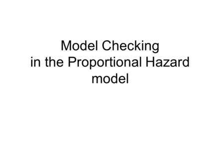 Model Checking in the Proportional Hazard model. Model adequacy Influential observations PH assumption Example: leaders data Total 472 observations Total.