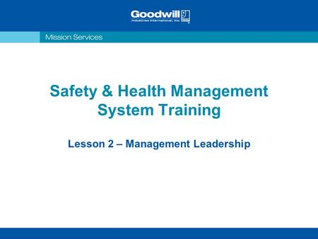 Safety & Health Management System Training Lesson 2 – Management Leadership.