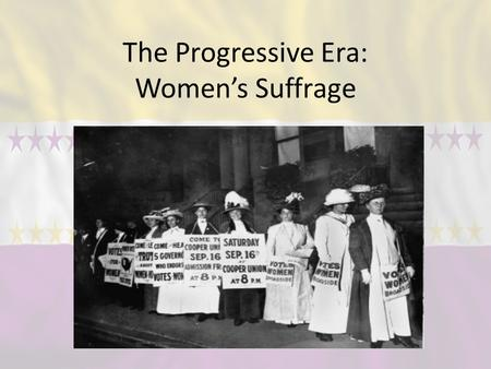 The Progressive Era: Women's Suffrage