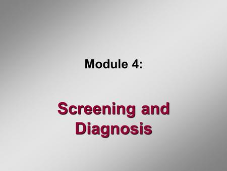 Module 4: Screening and Diagnosis. Diagnosis Definitive diagnosis of oral cancer must be confirmed by scalpel biopsy and histological assessment Without.