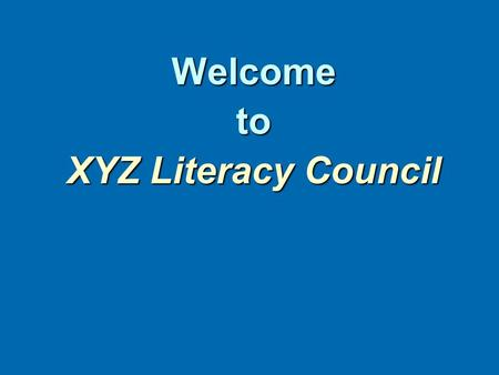 Welcometo XYZ Literacy Council. Did you read today?