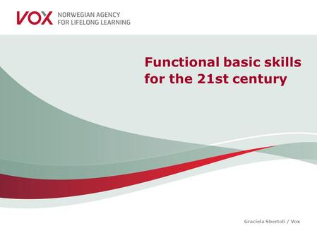 Graciela Sbertoli / Vox Functional basic skills for the 21st century.