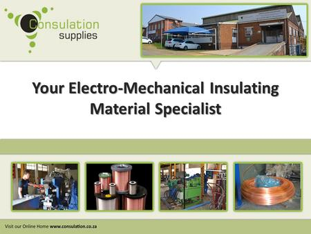 Your Electro-Mechanical Insulating Material Specialist.