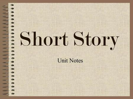 Short Story Unit Notes.