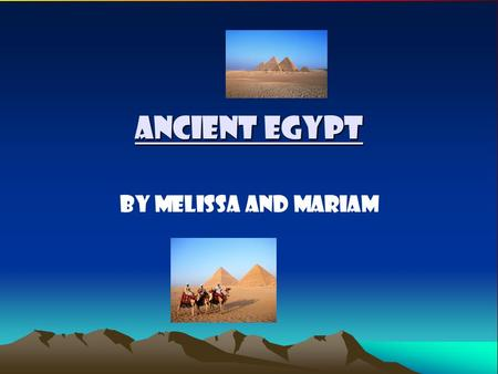 Ancient Egypt By Melissa and Mariam. Animals Cats, birds and other kinds of animals were important to people. The gods also had heads of important animals.