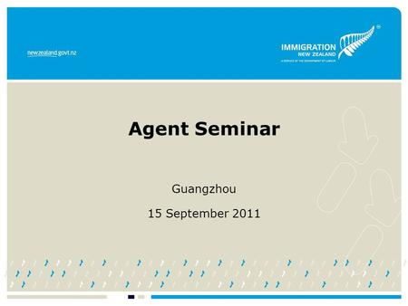 Agent Seminar Guangzhou 15 September 2011. 2.15pmPresentation 3.00pmAfternoon Tea 3.15pmQuestion and Answer Session 4.00pmVisit to Guangzhou VAC 5.00pmFinish.