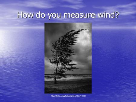 How do you measure wind?