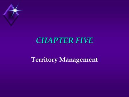 CHAPTER FIVE Territory Management. TERRITORY u A territory u geographically defined area u assigned to a sales person u present customers u potential.
