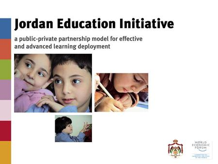 The Jordan Education Initiative started in January 2003 at Davos.
