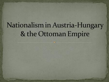 In Germany and Italy nationalism led to unfication. But in the Austrian and Ottoman Empires, it had the opposite effect. It led to disintegration because.