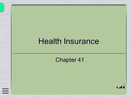 Health Insurance Chapter 41. Medical Insurance  One type of health insurance is Medical insurance. Medical Insurance is categorized in the following.
