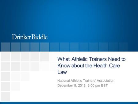What Athletic Trainers Need to Know about the Health Care Law National Athletic Trainers' Association December 9, 2013, 3:00 pm EST.