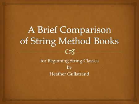 For Beginning String Classes by Heather Gullstrand.