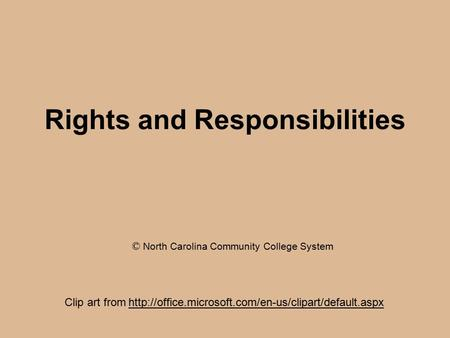 Rights and Responsibilities Clip art from  © North Carolina Community College System.