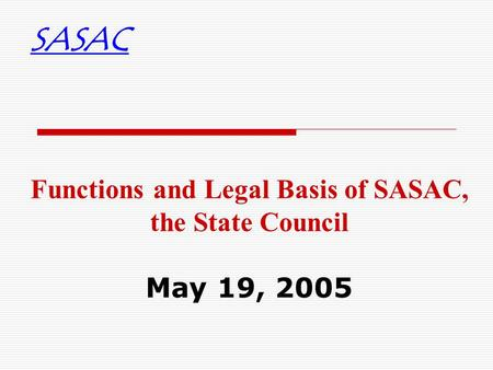 Functions and Legal Basis of SASAC, the State Council May 19, 2005 SASAC.
