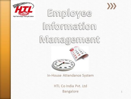 In-House Attendance System HTL Co India Pvt. Ltd Bangalore 1.