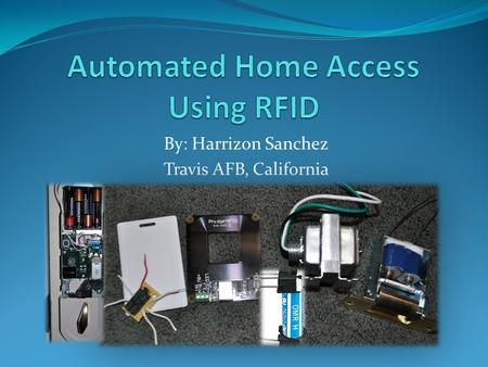 By: Harrizon Sanchez Travis AFB, California. Overview Background Project Summary Phidgets RFID reader Electronic Door Strike Powerbolt 1000 Electronic.