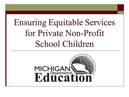 Ensuring Equitable Services for Private Non-Profit School Children.