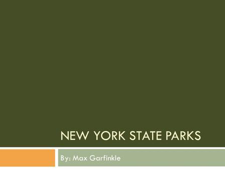 NEW YORK STATE PARKS By: Max Garfinkle. Laws and Acts  The New York State park system follows Title 9 New York Codes, Rules and Regulations (NYCRR).