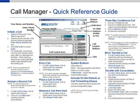 Call Manager - Quick Reference Guide Initiate a Call 1.Select a Phone List. Click Tab to expose list. 2.Select a phone number. Click phone number to populate.