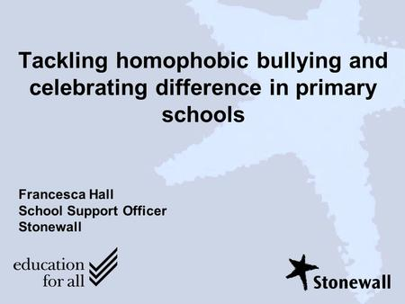 Francesca Hall School Support Officer Stonewall