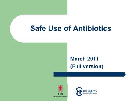 Safe Use of Antibiotics March 2011 (Full version).