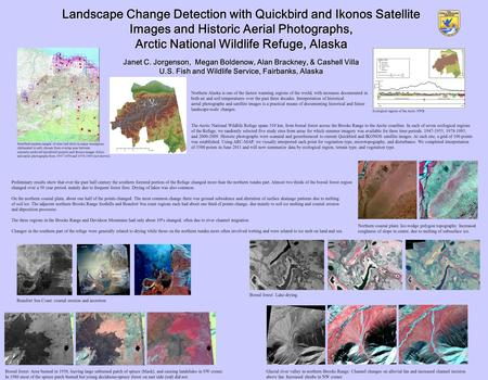 Landscape Change Detection with Quickbird and Ikonos Satellite Images and Historic Aerial Photographs, Arctic National Wildlife Refuge, Alaska Janet C.