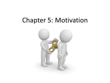 Chapter 5: Motivation.