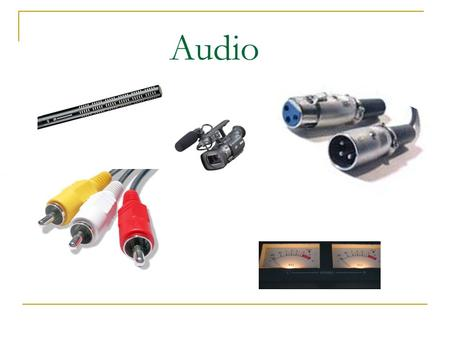 Audio. Simple and difficult… What do I mean? Audio If it sounds bad… it______________!