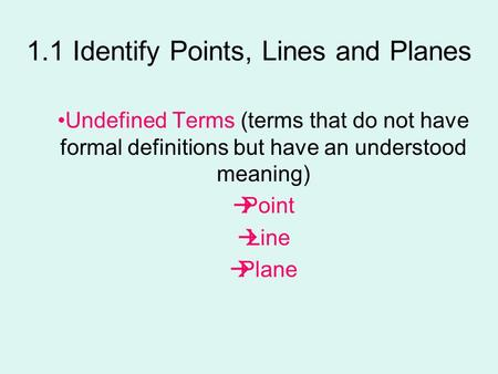 1.1 Identify Points, Lines and Planes