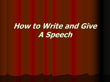 How to Write and Give A Speech. How should a speech be structured? Introduction Introduction Body Body Conclusion Conclusion.