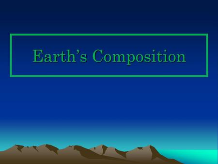 Earth's Composition.