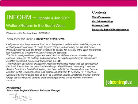Part of the Department for Work and Pensions INFORM – Update 4 Jan 2011 Welfare Reform in the South West Contents: Work Programme Get Britain Working Universal.