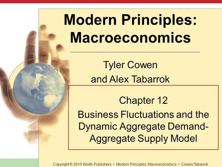 Chapter 12 Business Fluctuations and the Dynamic Aggregate Demand-Aggregate Supply Model.