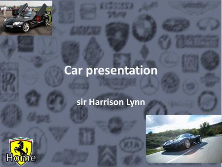Car presentation sir Harrison Lynn. Navigation Important supercars New cars for 2015 Tell me about cars 0-60 records Introduction Ferrari F40 revving.