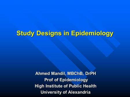 <strong>Study</strong> Designs in Epidemiology