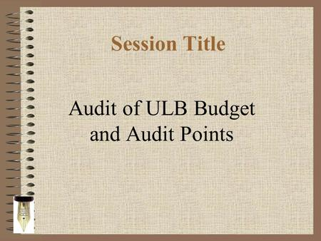 Session Title Audit of ULB Budget and Audit Points.